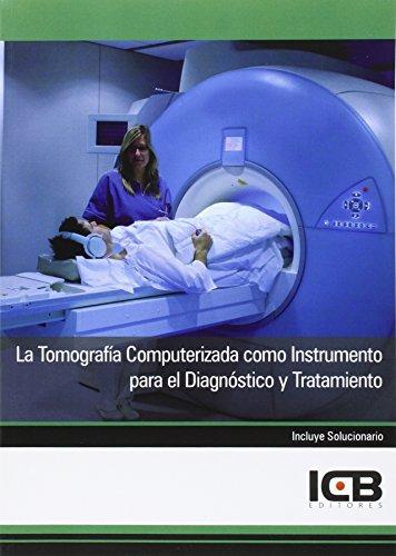 9788490217689: La Tomografía Computerizada como Instrumento para el Diagnóstico y Tratamiento