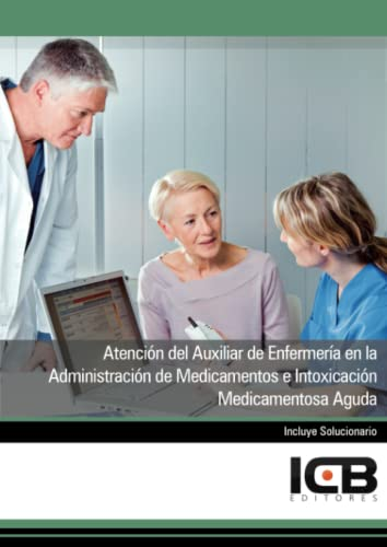 9788490218143: Manual atención del auxiliar de enfermería en la administración de medicamentos e intoxicación medicamentosa aguda