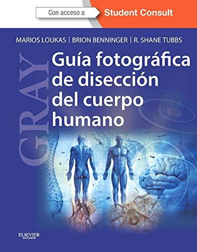 GRAY. Guia fotografica de diseccion del cuerpo: Loukas, Marios; Gray.;