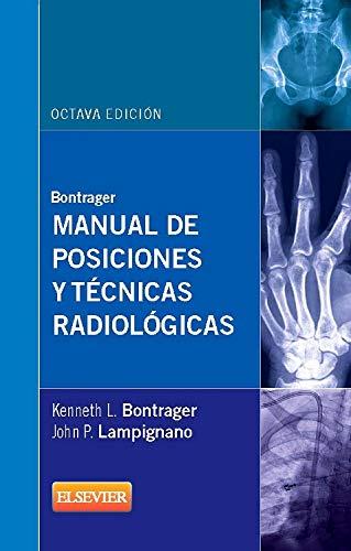 Bontrager. Manual de posiciones y tecnicas radiologicas: Kenneth L. Bontrager;