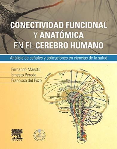 9788490225257: Conectividad Funcional Y Anatómica En El Cerebro Humano (+ StudentConsult En Español): Análisis de señales y aplicaciones en ciencias de la salud