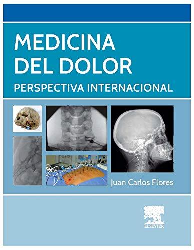 Medicina del dolor: Perspectiva Internacional: Flores, Juan Carlos