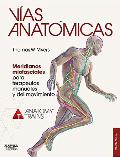9788490228111: VIAS ANATOMICAS (3� ED.). MERIDIANOS MIOFASCIALES PARA TERA [Paperback] [Ja...