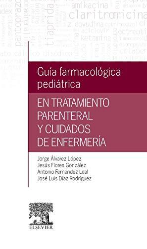 Guía farmacológica pediátrica en tratamiento parenteral y: Álvarez López, Jorge;