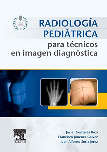 Radiología pediátrica para técnicos en imagen diagnóstica: Soria, Juan Alfonso
