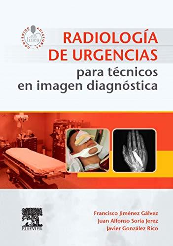 Radiología de urgencias para técnicos en imagen: González Rico, Javier
