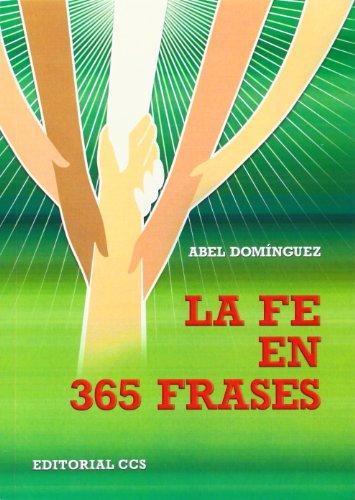 9788490230879: La fe en 365 frases
