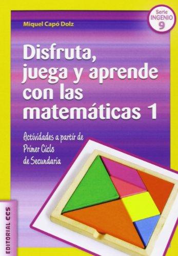 9788490230930: Disfruta, juega y aprende con las matemáticas 1: Actividades a partir de Primer Ciclo de Secundaria (Ciudad de las Ciencias)