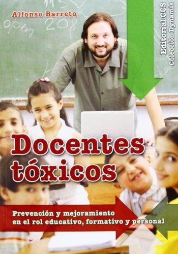 Docentes tóxicos : prevención y mejoramiento en: Barreto Nieto, Alfonso