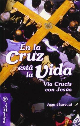En la cruz esta la vida via: Jauregui Castelo, Juan