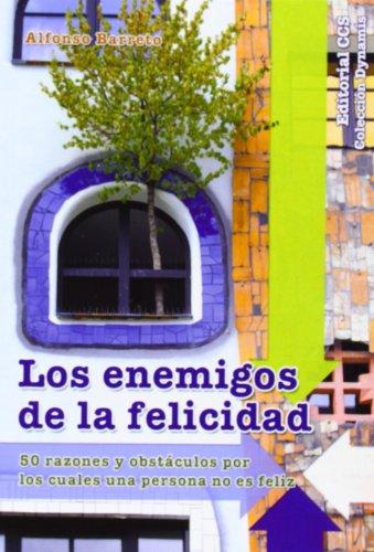 Los enemigos de la felicidad: 50 razones: Nieto, Alfonso Barreto