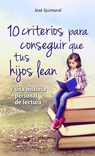 10 criterios para conseguir que tus hijos: Quintanal Díaz, José