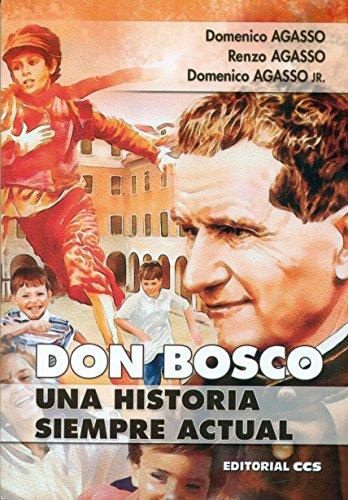 Don bosco, una historia siempre actual: Agasso, Domenico / Agasso, Renzo / Agass