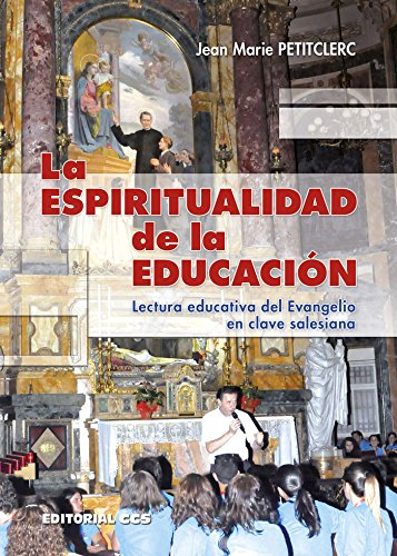 La espiritualidad de la educacion: Petitclerc, Jean-marie