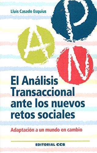 El Análisis Transaccional ante los nuevos retos: Casado Esquius, Lluís