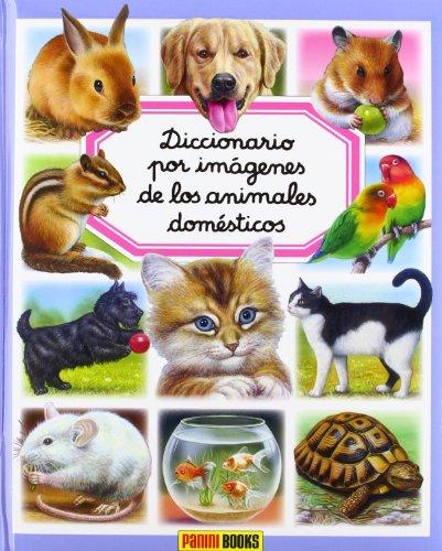 9788490241103: Diccionario Por Imágenes De Los Animales Domésticos