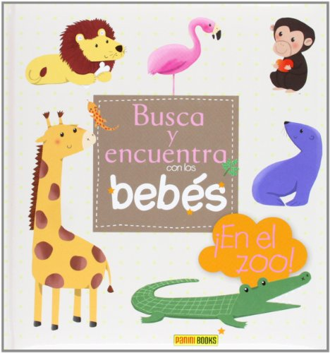 9788490242971: Busca Y Encuentra Con Los Bebés. ¡En El Zoo!