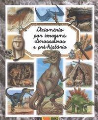 Dicionário por imagens dinossauros e pré-historia: VV.AA.