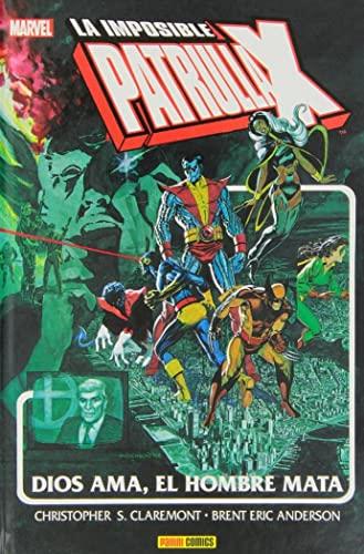 9788490245323: La Imposible Patrulla-X. Dios Ama, El Hombre Mata (Marvel Gold)