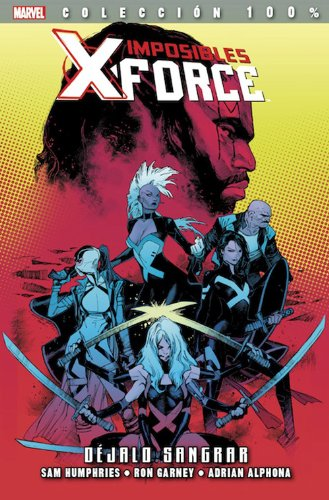 9788490245569: Imposibles X-Force 6. Déjalo Sangrar (100% Marvel (panini))