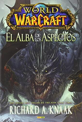 World of Warcraft EL ALBA DE LOS ASPECTOS: Richard A. Knaak