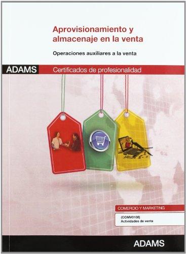 9788490250501: Aprovisionamiento y almacenaje en la venta: certificado de profesionalidad actividades de venta
