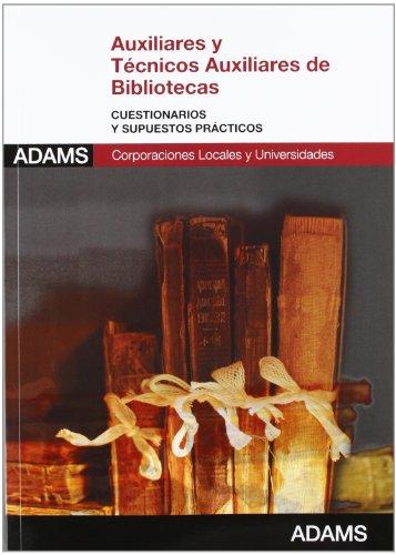 9788490251362: Auxiliares y Técnicos Auxiliares de Bibliotecas. Cuestionarios y supuestos prácticos