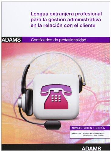 9788490251829: Lengua extranjera profesional para la gestión administrativa en la relación con el cliente: certificado de profesionalidad de actividades administrativas en relación con el cliente