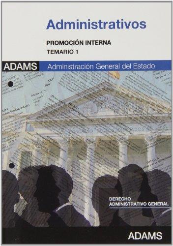 9788490253441: Administrativos. Administración General del Estado. Promoción interna. Temario 1, Derecho administrativo general
