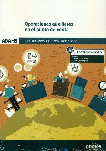 9788490255940: Operaciones auxiliares en el punto de venta: certificado de profesionalidad de actividades auxiliares de comercio