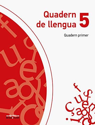 QUADERN DE LLENGUA 5 (QUADERN PRIMER): VV.AA