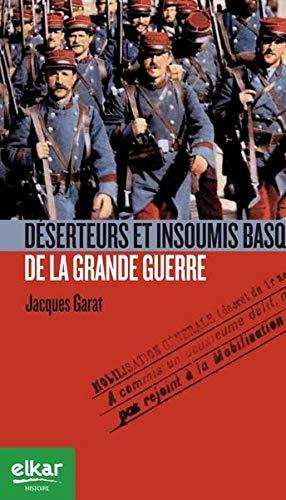 9788490272855: Deserteurs et Insoumis Basques de la Grande Guerre