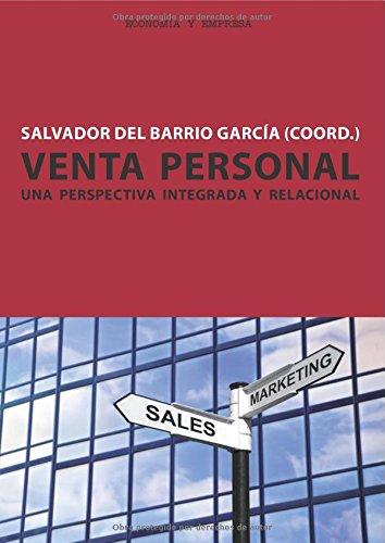 Venta personal. Una perspectiva integrada y relacional (Spanish Edition): Salvador Del