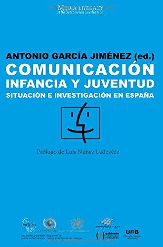9788490290248: Comunicación, infancia y juventud. Situación e investigación en España. Prólogo de Luis Núñez Ladevéze (Spanish Edition)