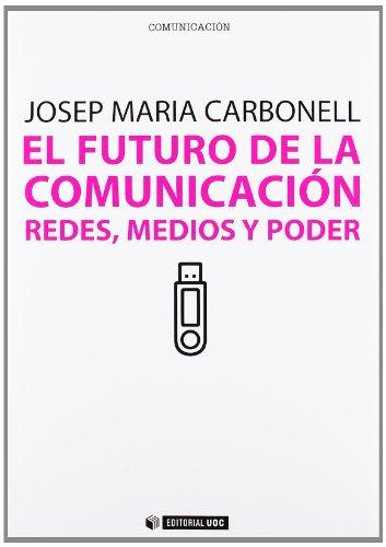9788490290309: El futuro de la comunicación. Redes, medios y poder