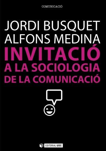 Invitació a la sociologia de la comunicació: Jordi Busquet, Alfons