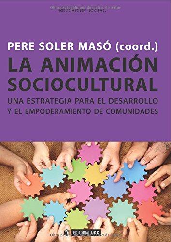 9788490292341: La animación sociocultural: Una estrategia para el desarrollo y el empoderamiento de comunidades (Manuales)