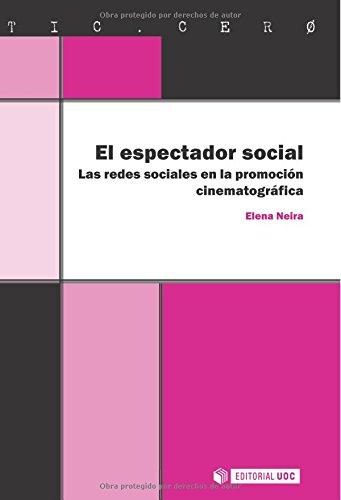 9788490298176: El Espectador Social. Las Redes Sociales En La Promoción Cinematográfica (TIC.CERO)