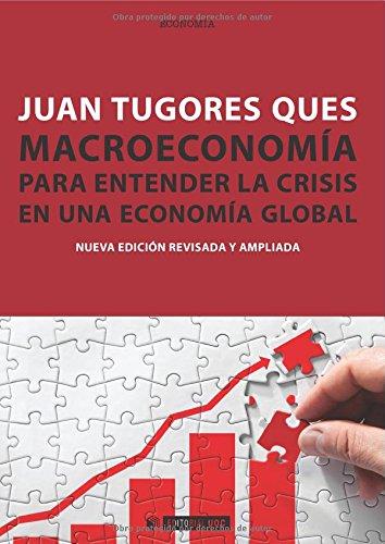 9788490299289: Macroeconomía: Para entender la crisis en una economía global: 256 (Manuales)