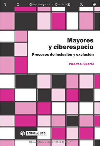 9788490299944: Mayores y ciberespacio: Procesos de inclusión y exclusión (TIC.CERO)