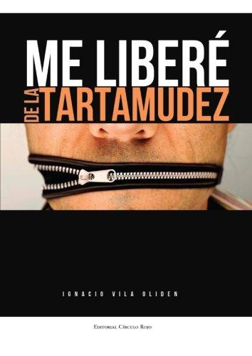 9788490301258: Me liberé de la tartamudez (Spanish Edition)