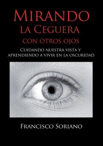 9788490302323: Mirando la ceguera con otros ojos (Spanish Edition)