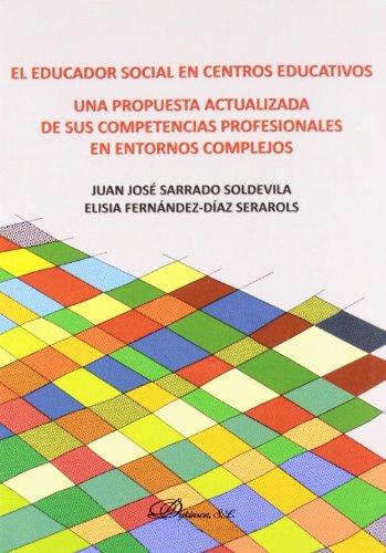 9788490310397: El educador social en centros educativos: Una propuesta actualizada de sus competencias profesionales en entornos complejos