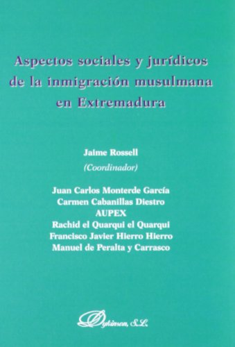 9788490310441: Aspectos sociales y juridicos de la inmigracion musulmana en Extremadura / Social and legal aspects of Muslim immigration in Extremadura (Spanish Edition)