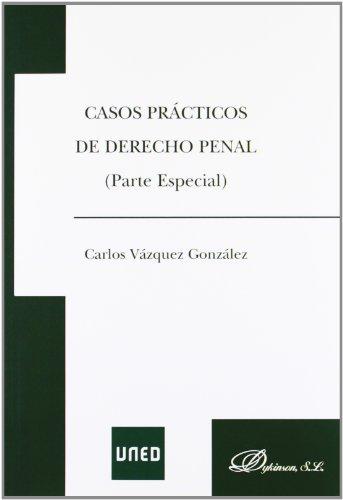 9788490310656: Casos prácticos de Derecho Penal. Parte especial