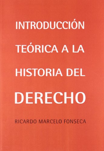 9788490310700: Introducción teórica a la historia del derecho (Biblioteca Instituto Antonio Nebrija)