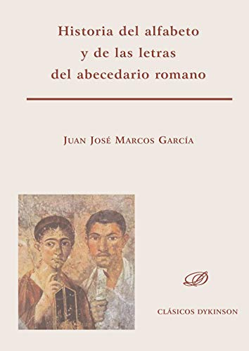 9788490310748: Historia del alfabeto y de las letras del abecedario romano