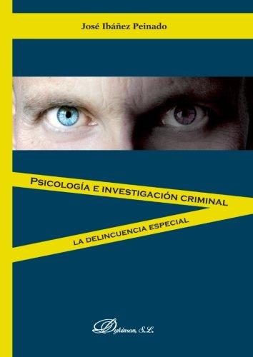 9788490311288: Psicología E Investigación Criminal. La Delincuencia Especial (Spanish Edition)