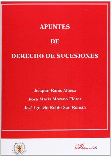 Apuntes de derecho de sucesiones: Joaquín Rams Albesa;