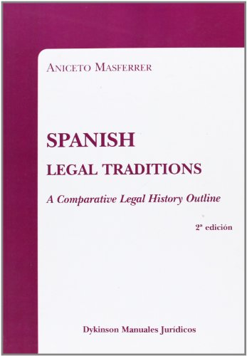 9788490311400: Spanish Legal Traditions: A Comparative Legal History Outline
